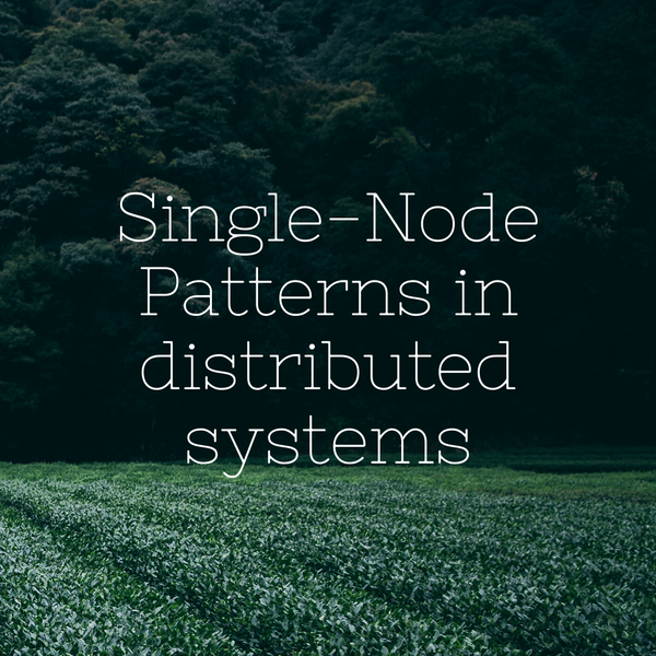 Single-Node Patterns in distributed systems